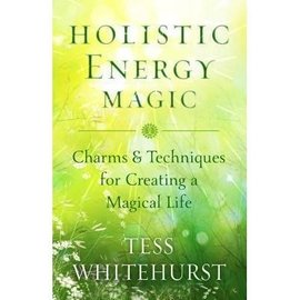 Hex Holistic Energy Magic: Charms & Techniques for Creating a Magical Life