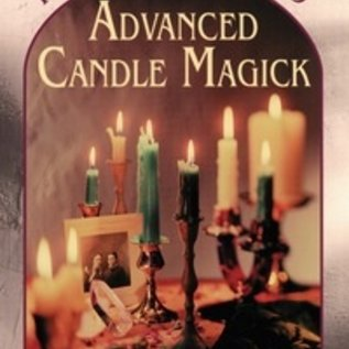 Hex Advanced Candle Magick: More Spells and Rituals for Every Purpose