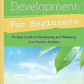 Hex Psychic Development for Beginners: An Easy Guide to Releasing & Developing Your Psychic Abilities