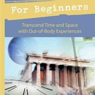 Hex Astral Travel for Beginners: Transcend Time and Space with Out-Of-Body Experiences