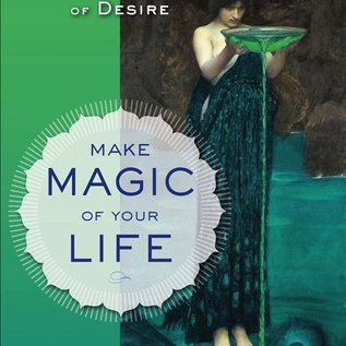Hex Make Magic of Your Life: Passion, Purpose, and the Power of Desire