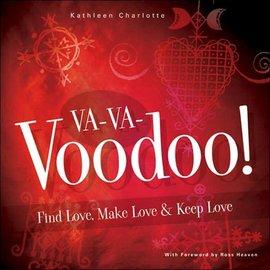 Hex Va-Va-Voodoo: Find Love, Make Love & Keep Love