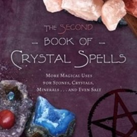 Hex The Second Book of Crystal Spells: More Magical Uses for Stones, Crystals, Minerals... and Even Salt