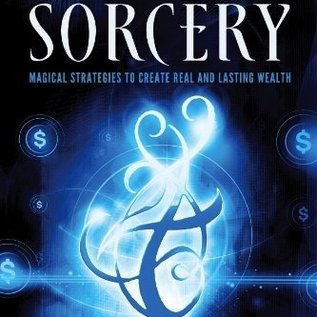Hex Financial Sorcery: Magical Strategies to Create Real and Lasting Wealth
