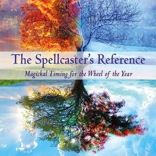 Hex The Spellcaster's Reference: Magickal Timing for the Wheel of the Year