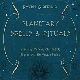 Hex Planetary Spells & Rituals: Practicing Dark & Light Magick Aligned with the Cosmic Bodies