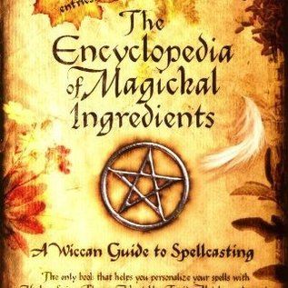 Hex Encyclopedia of Magickal Ingredients: A Wiccan Guide to Spellcasting