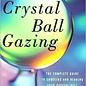 OMEN Crystal Ball Gazing: The Complete Guide to Choosing and Reading Your Crystal Ball (Original)