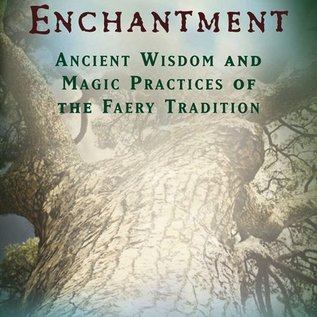 OMEN The Tree of Enchantment: Ancient Wisdom and Magical Practices of the Faery Tradition