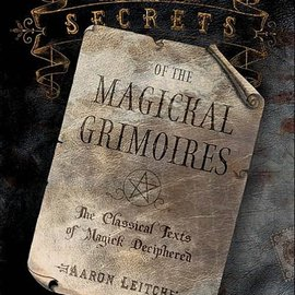 OMEN Secrets of the Magickal Grimoires: The Classical Texts of Magick Deciphered