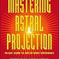 OMEN Mastering Astral Projection: 90-Day Guide to Out-Of-Body Experience