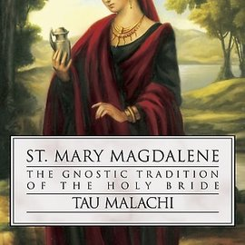 OMEN St. Mary Magdalene: The Gnostic Tradition of the Holy Bible