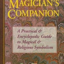 OMEN The Magician's Companion the Magician's Companion: A Practical and Encyclopedic Guide to Magical and Religious a Practical and Encyclopedic Guide to M