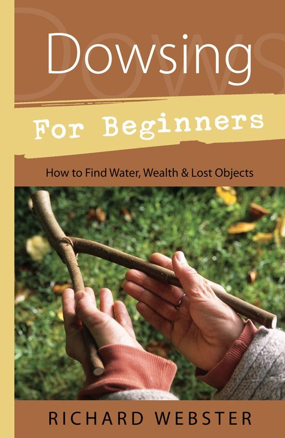 OMEN Dowsing for Beginners: How to Find Water, Wealth, and Lost Objects