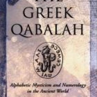 OMEN The Greek Qabalah: Alphabetic Mysticism and Numerology in the Ancient World