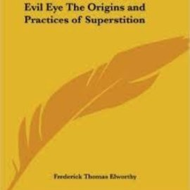 OMEN Evil Eye the Origins and Practices of Superstition