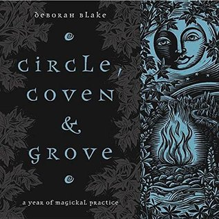 OMEN Circle, Coven & Grove: A Year of Magickal Practice
