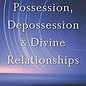 OMEN The Essential Guide to Possession, Depossession, and Divine Relationships