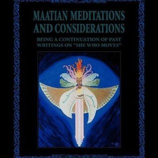 OMEN Maatian Meditations: Being a Continuation of Writings on She Who Moves
