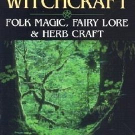 OMEN Green Witchcraft: Folk Magic, Fairy Lore & Herb Craft