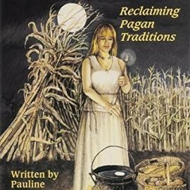 OMEN Ancient Ways: Reclaiming the Pagan Tradition
