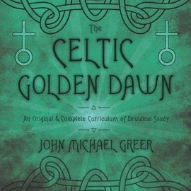 OMEN The Celtic Golden Dawn: An Original & Complete Curriculum of Druidical Study