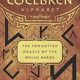 OMEN The Coelbren Alphabet: The Forgotten Oracle of the Welsh Bards