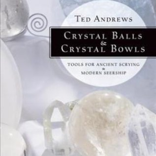 OMEN Crystal Balls & Crystal Bowls: Tools for Ancient Scrying & Modern Seership