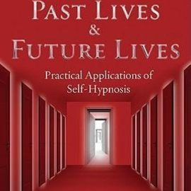 OMEN Doors to Past Lives & Future Lives: Practical Applications of Self-Hypnosis