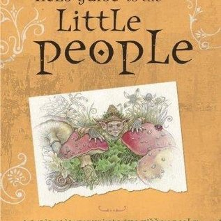 OMEN Field Guide to the Little People: A Curious Journey Into the Hidden Realm of Elves, Faeries, Hobgoblins & Other Not-So-Mythical Creatures