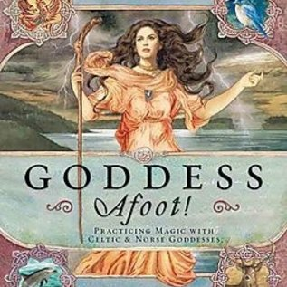 OMEN Goddess Afoot!: Practicing Magic with Celtic & Norse Goddesses