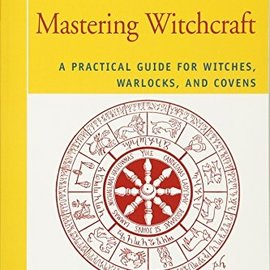 OMEN Mastering Witchcraft: A Practical Guide For Witches, Warlocks & Covens