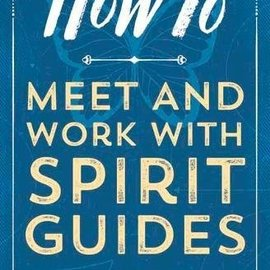 OMEN How to Meet and Work with Spirit Guides