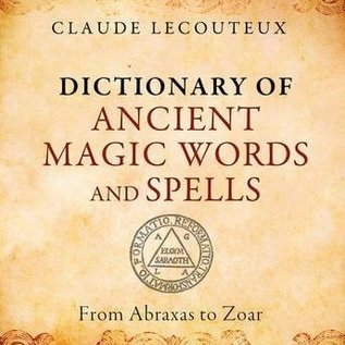 OMEN Dictionary of Ancient Magic Words and Spells: From Abraxas to Zoar