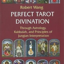 OMEN Perfect Tarot Divination Book: Through Astrology, Kabbalah, and Principles of Jungian Interpretation Volume III of the Jungian Trilogy