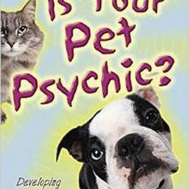 OMEN Is Your Pet Psychic: Developing Psychic Communication with Your Pet