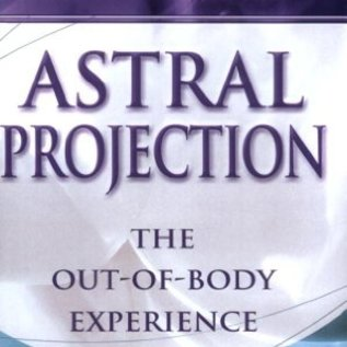 Practical Guide to Astral Projection: The Out-Of-Body Experience (Rev)
