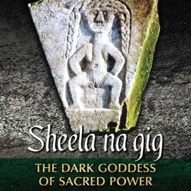 OMEN Sheela Na Gig: The Dark Goddess of Sacred Power