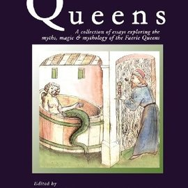 OMEN The Faerie Queens: A Collection Of Essays Exploring The Myths, Magic & Mythology Of The Faerie Queens