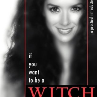 OMEN If You Want to Be a Witch: A Practical Introduction to the Craft