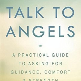 OMEN How to Talk to Angels: A Practical Guide to Asking for Guidance, Comfort & Strength