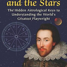 OMEN Shakespeare and the Stars: The Hidden Astrological Keys to Understanding the World S Greatest Playwright