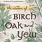OMEN The Wisdom of Birch, Oak, and Yew: Connect to the Magic of Trees for Guidance & Transformation