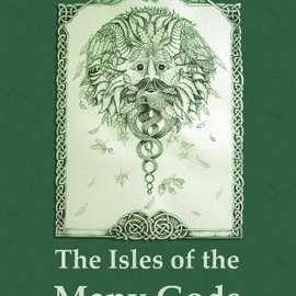 OMEN The Isles Of The Many Gods: An A-Z Of The Pagan Gods & Goddesses Worshipped In Ancient Britain During The First Millennium Ce Through To The Middle Ages