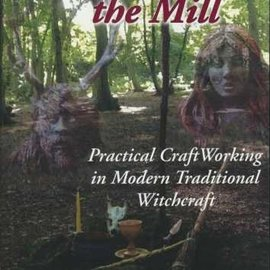 OMEN Treading The Mill: Practical Craft Working In Modern Traditional Witchcraft