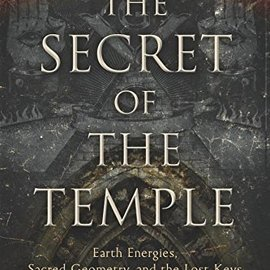 OMEN The Secret of the Temple: Earth Energies, Sacred Geometry, and the Lost Keys of Freemasonry