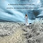 OMEN The Journey Into Spirit: A Pagan's Perspective on Death, Dying & Bereavement