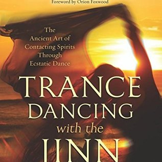 OMEN Trance Dancing with the Jinn: The Ancient Art of Contacting Spirits Through Ecstatic Dance
