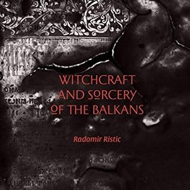 OMEN Witchcraft and Sorcery of the Balkans