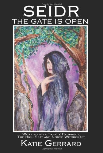 OMEN Seidr: The Gate Is Open--Working With Trance Prophecy, The High Seat &  Norse Witchcraft